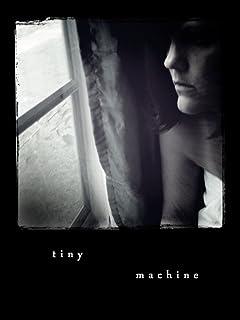 Tiny Machine