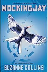Mockingjay (Hunger Games Trilogy, Book 3) Format Kindle