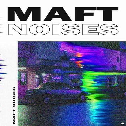 Noises by Maft on Amazon Music - Amazon com