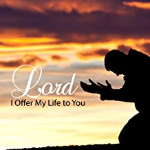 Best i offer my life to you lord Reviews