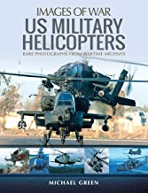 United States Military Helicopters (Images of War)