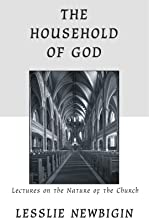 The Household of God: Lectures on the Nature of Church