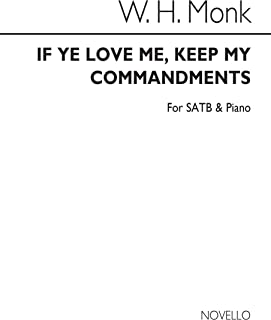 William Henry Monk: If Ye Love Me, Keep My Commandments Satb/Piano Chant