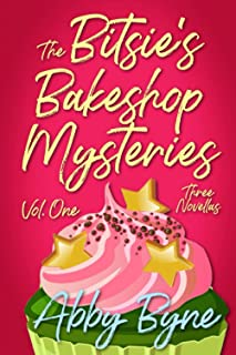 The Bitsie's Bakeshop Mysteries: Volume One: Three Cozy Culinary Mystery Novellas