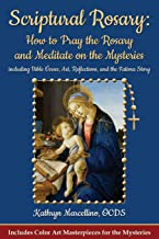 Scriptural Rosary: How to Pray the Rosary and Meditate on the Mysteries including Bible Verses, Art, Reflections, and the Fatima Story