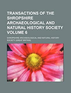 Transactions of the Shropshire Archaeological and Natural History Society Volume 6