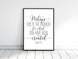 Perhaps This Is The Moment For Which You Have Been Created Esther 4:14 Printable Bible Verse Christian Decor Bible Quote Art Nursery Art Wood Pallet Design Wall Art Sign Plaque with Frame wooden sign