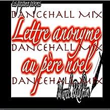 Lettre anonyme au pere nœl dancehall mix nwel riddim