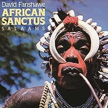 Fanshawe: African Sanctus; Salaams