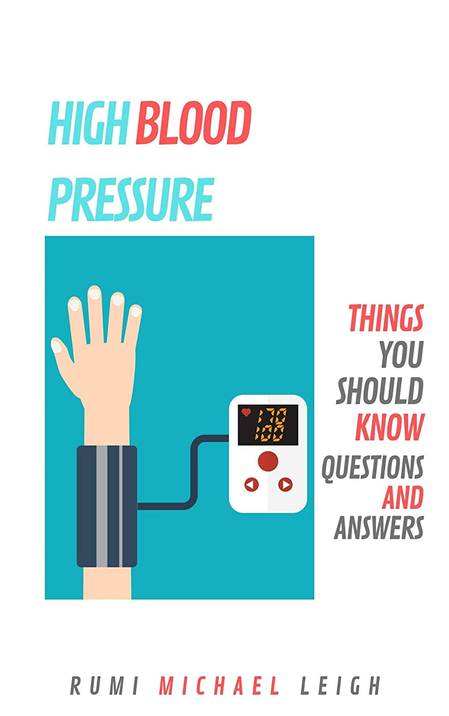 一族症候群免除High Blood Pressure: Things you should know (Questions and Answers) (English Edition)