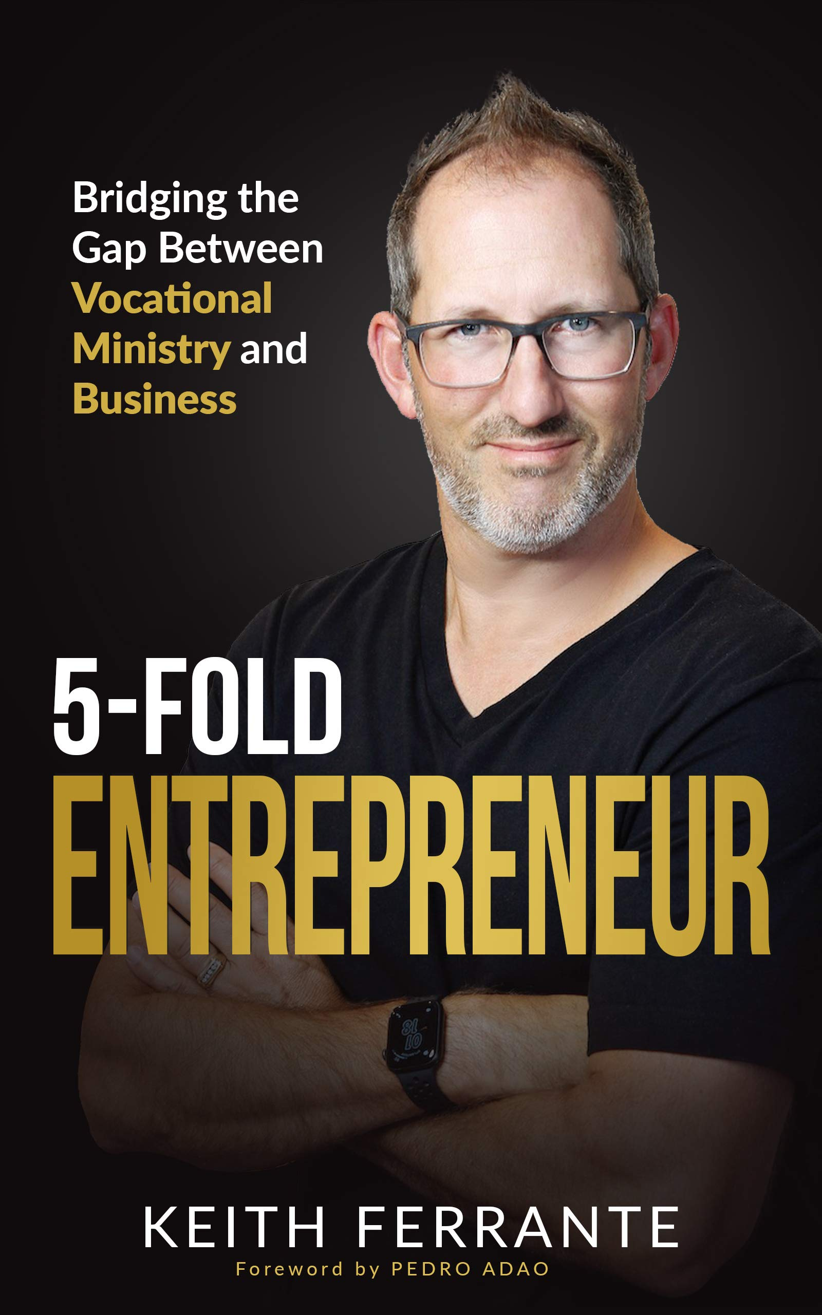 5-Fold Entrepreneur: Bridging the Gap Between Business and Vocational Ministry