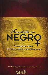 Fundido En Negro. Antología De Relatos Del Mejor Calibre Criminal Femenino (NOVELA NEGRA)