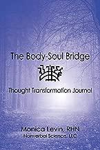 The Body-Soul Bridge Thought Transformation Journal;The Body-Soul Bridge