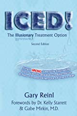 ICED! The Illusionary Treatment Option - Second Edition Kindle Edition