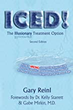ICED! The Illusionary Treatment Option - Second Edition