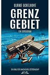 Grenzgebiet: Ein Eifelkrimi -8- (Ein Fall für Ilka Landwehr & Alex Stettenkamp) Kindle Ausgabe