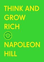 Think and Grow Rich: The Complete Original Edition (With Bonus Material) (The Basics of Success)