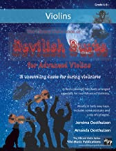 The Vibrant Violin Book of Devilish Duets for Advanced Violins: 13 unsettling duets arranged especially for two daring vio...