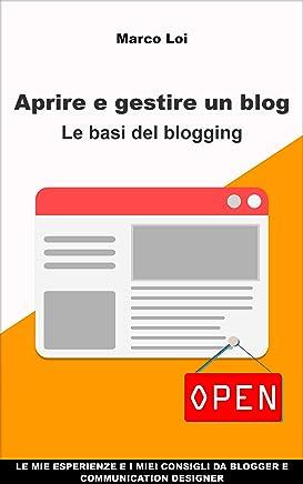 Aprire e gestire un blog: Le basi del blogging