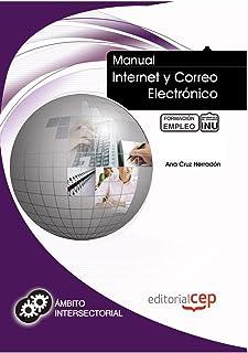 Manual Internet y correo electrónico. Formación para el Empleo (Colección 1390)
