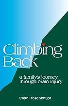 Climbing Back: A Family's Journey through Brain Injury