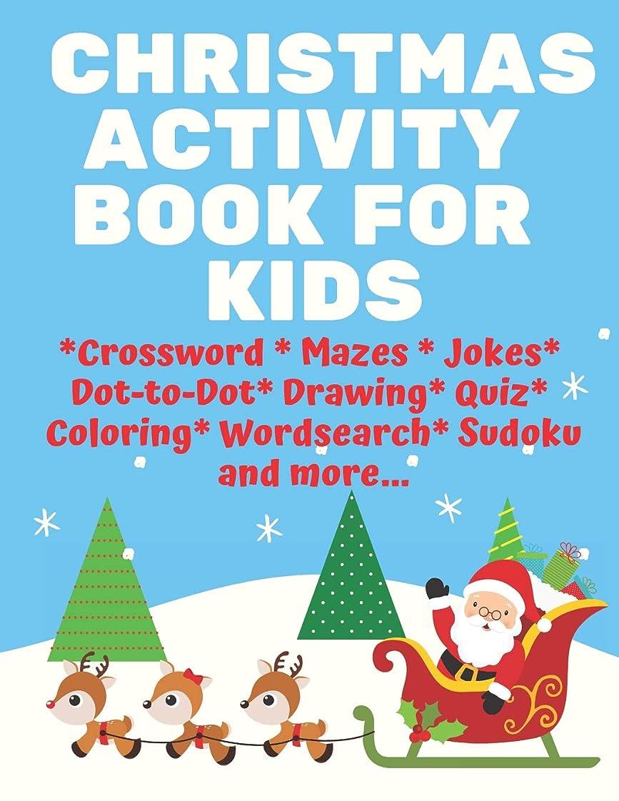 程度バイナリ童謡Christmas Activity Book for Kids: Crossword Mazes Jokes Dot-to-Dot Drawing Quiz Colring Wordsearch Sudoku and more (Creative Activity Books for Kids)