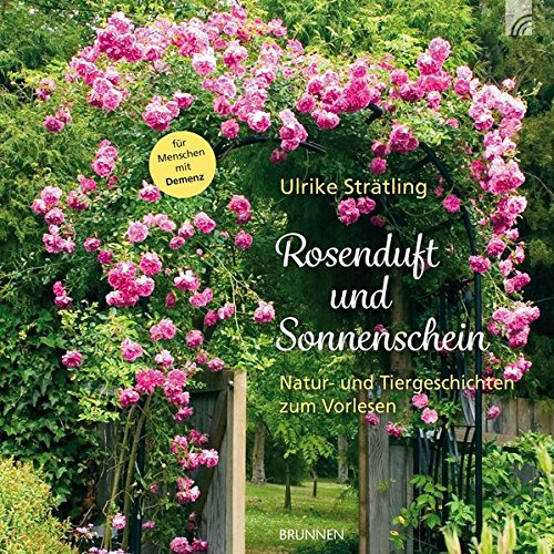 Rosenduft und Sonnenschein: Natur- und Tiergeschichten zum Vorlesen (Aufkleber:) für Menschen mit Demenz