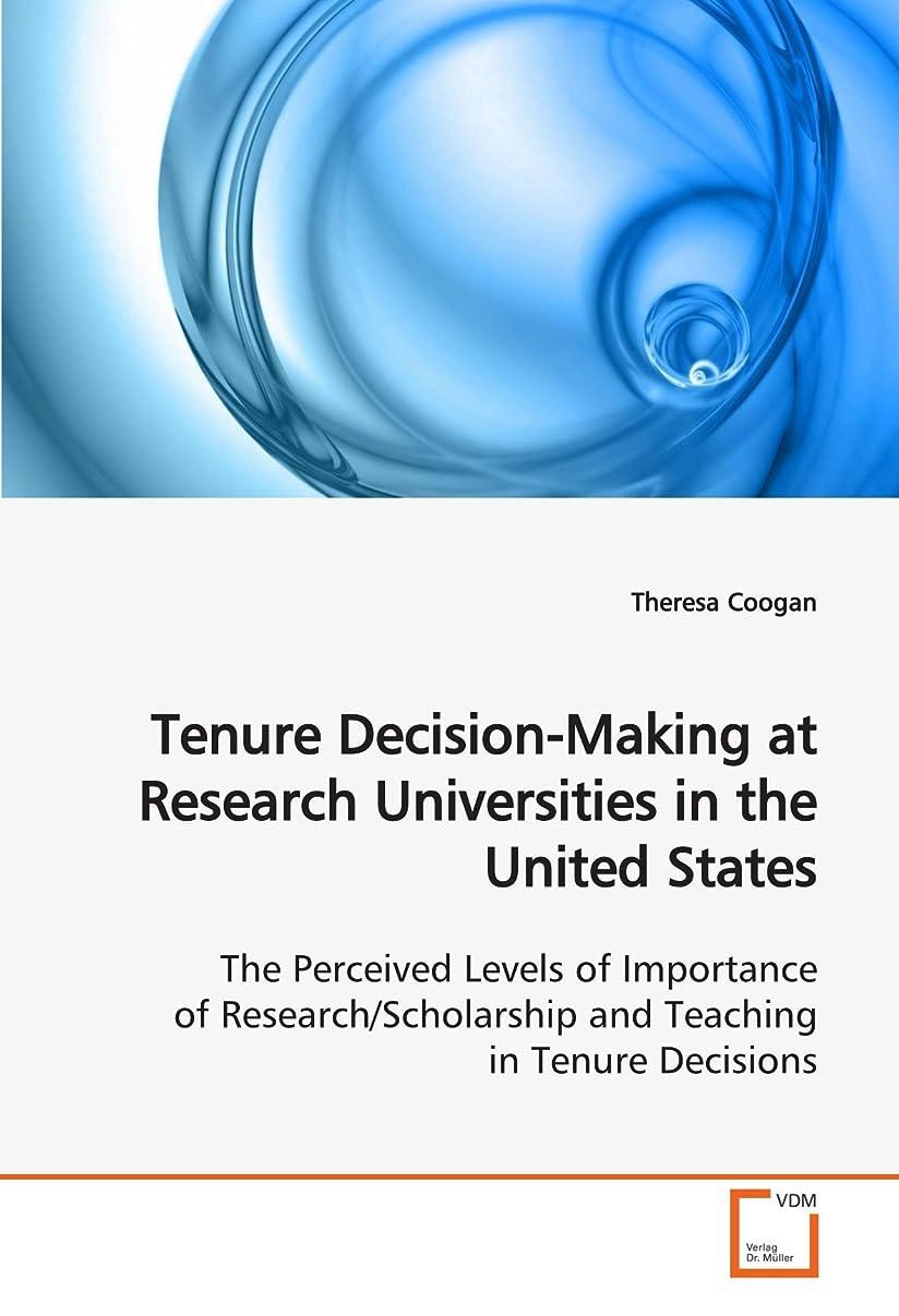 左バスルーム耐えるTenure Decision-Making at Research Universities in the United States: The Perceived Levels of Importance of Research/Scholarship and Teaching in Tenure Decisions