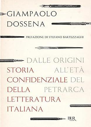 Storia confidenziale della letteratura italiana - volume 1: Dalle origini alletà del Petrarca