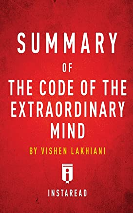 Summary of The Code of the Extraordinary Mind: by Vishen Lakhiani | Includes Analysis
