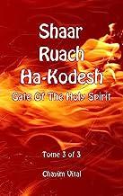 Shaar Ruach Ha-Kodesh. Gate of the Holy Spirit. Ediz. inglese e ebraica: 3 (Kabbalah)