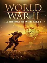 World War II: A History of WWII (Part 1)