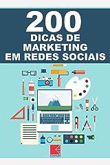 200 Dicas De Marketing Em Redes Sociais: Aumente Seus Seguidores, Crie Autoridade E Ganhe Mais Clientes eBook Kindle
