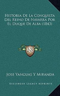 Historia De La Conquista Del Reino De Navarra Por El Duque De Alba (1843)