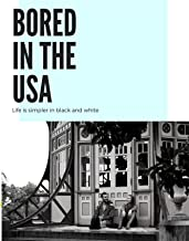 Bored in the USA