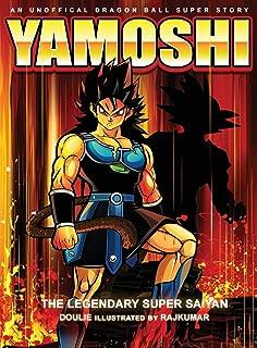 Yamoshi - The Legendary Super Saiyan