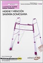 Cuaderno del Alumno Higiene y atención sanitaria domiciliaria (MF0249_2). Certificados de Profesionalidad. Atención sociosanitaria a personas en el domicilio (SSCS0108) (Fpe Formacion Empleo (cep))