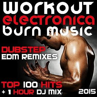 Workout Electronica Burn Music Dubstep Edm Remixes Top Hits (1 Hour DJ Mix 2015)
