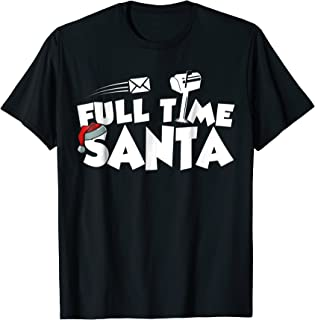 Full Time Santa Funny Christmas T-shirt For Postal Delivery