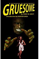 Gruesome: A Gathering of Nightmares Kindle Edition