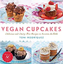 Vegan Cupcakes: Delicious and Dairy-Free Recipes to Sweeten the Table (English Edition)
