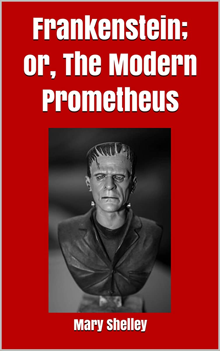 重要タイプライターアラームFrankenstein; or, The Modern Prometheus (English Edition)