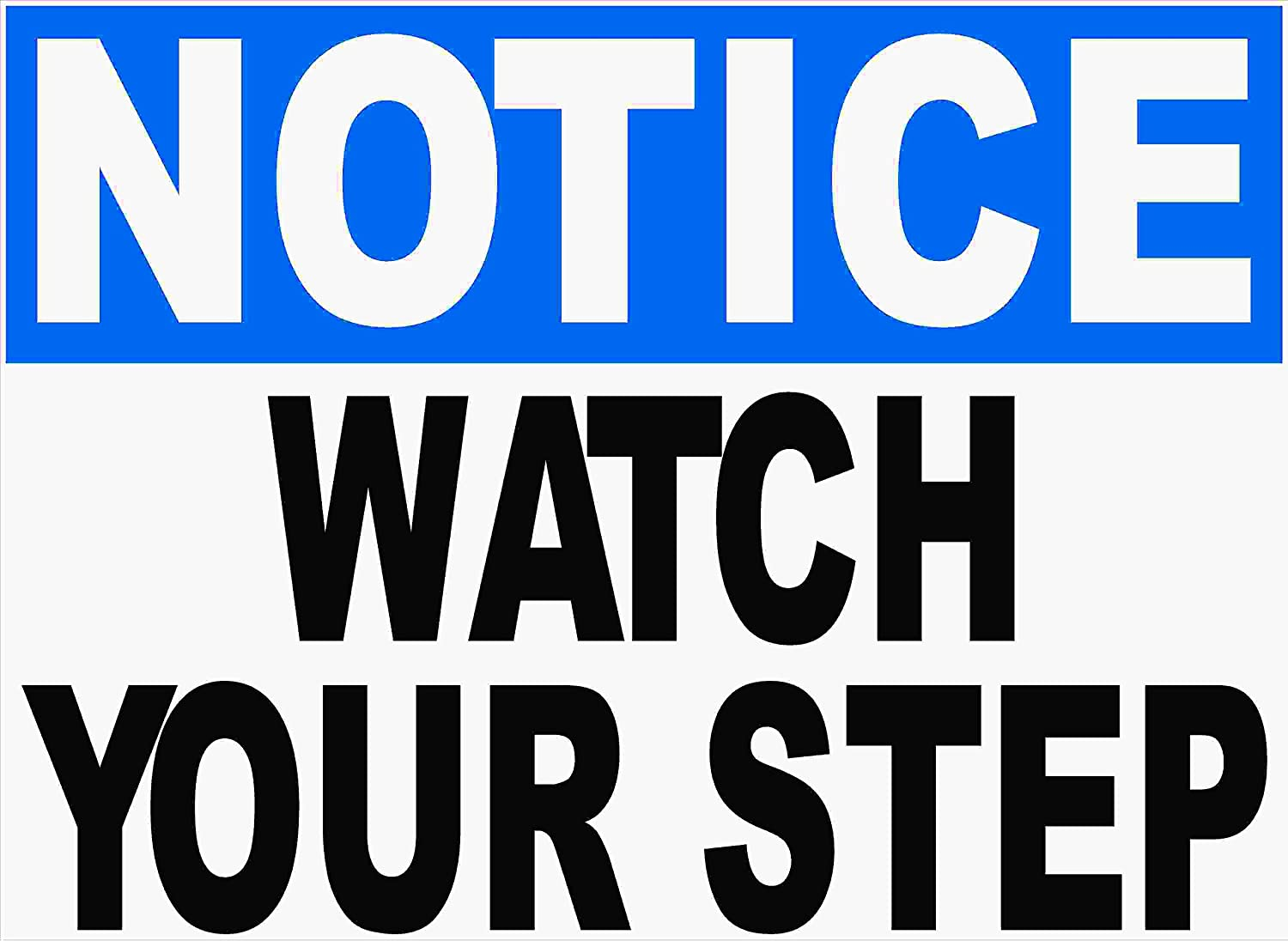 Notice Watch Direct store Max 47% OFF Your Step Sign. Metal. Prevent Injuries. Made 9x12
