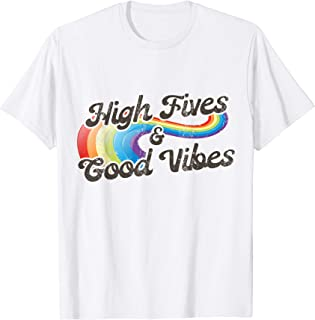 Uplifting Positive Quote - High Fives and Good Vibes T-Shirt