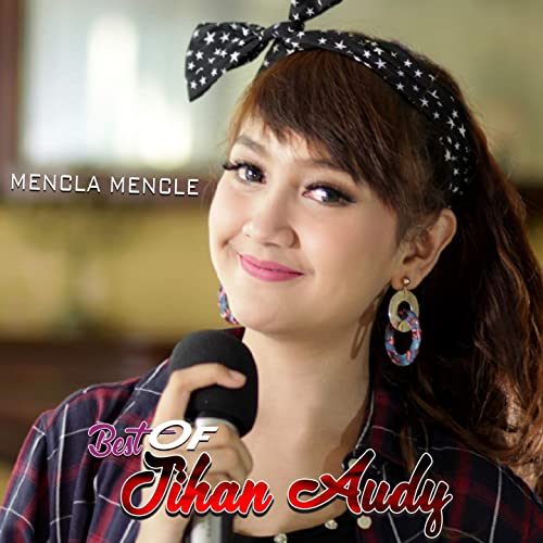 Best Of Jihan Audy Mencla Mencle By Various Artists On Amazon