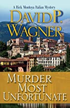 Murder Most Unfortunate (Rick Montoya Italian Mysteries Book 3)