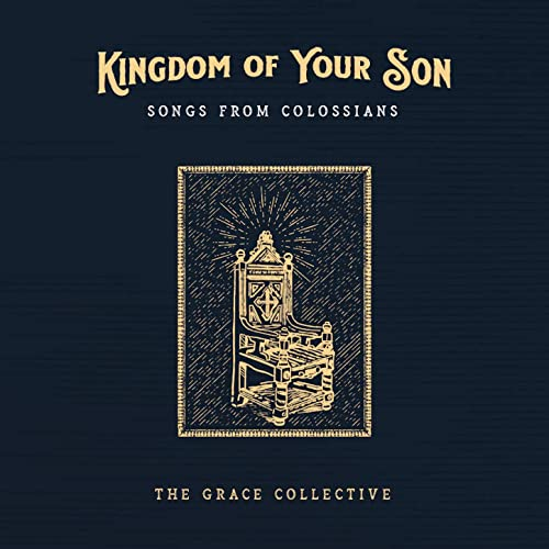 The Grace Collective - Kingdom of Your Son (2020)