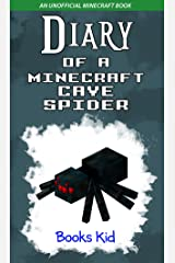 Diary of a Minecraft Cave Spider: An Unofficial Minecraft Book Kindle Edition