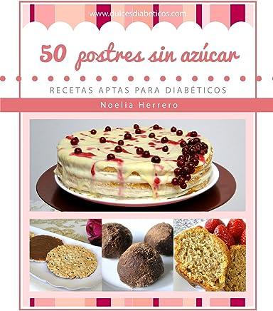 50 postres sin azúcar: Recetas aptas para diabéticos: Volume 1 (Postres sin azúcar