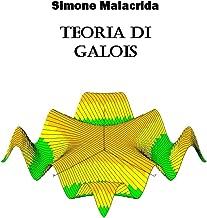 Teoria di Galois (Italian Edition)